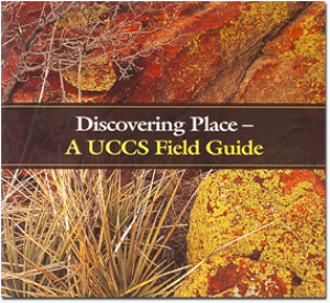 Discovering Place - A UCCS Field Guide