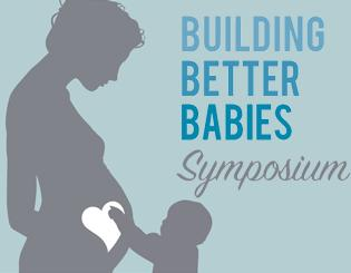 Building Better Babies Symposium set for May 31