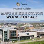 'Work for All': How CU Denver will become a leading public urban research university by 2030